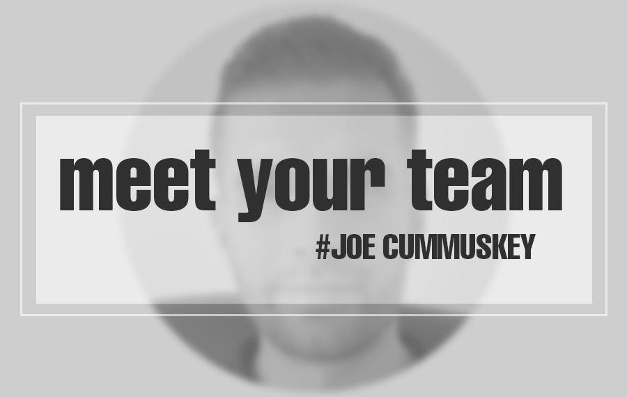Meet the team-Joe Cummuskey